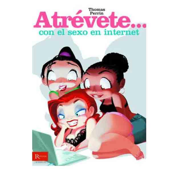 Libro Atrévete con el sexo en internet.