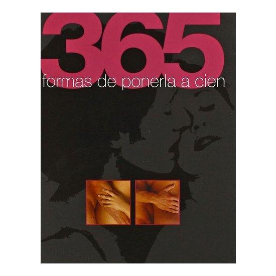 Libro  365 Formas De Ponerla A Cien