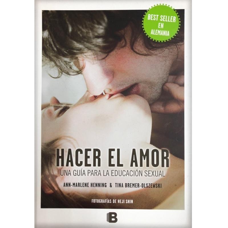 Libro Hacer El Amor: Una Guía Para La Educación Sexual.