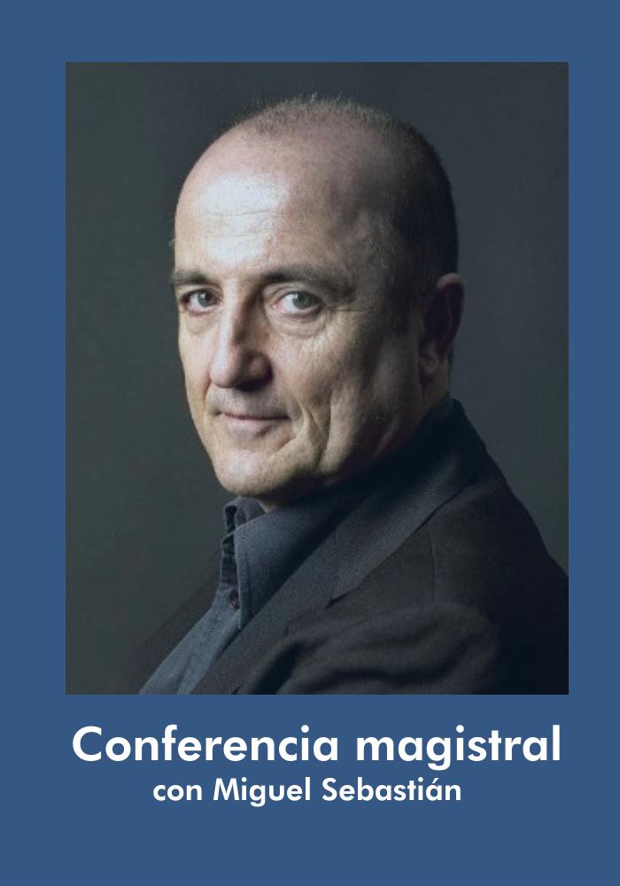 CONFERENCIA MAGISTRAL DE MIGUEL SEBASTIÁN