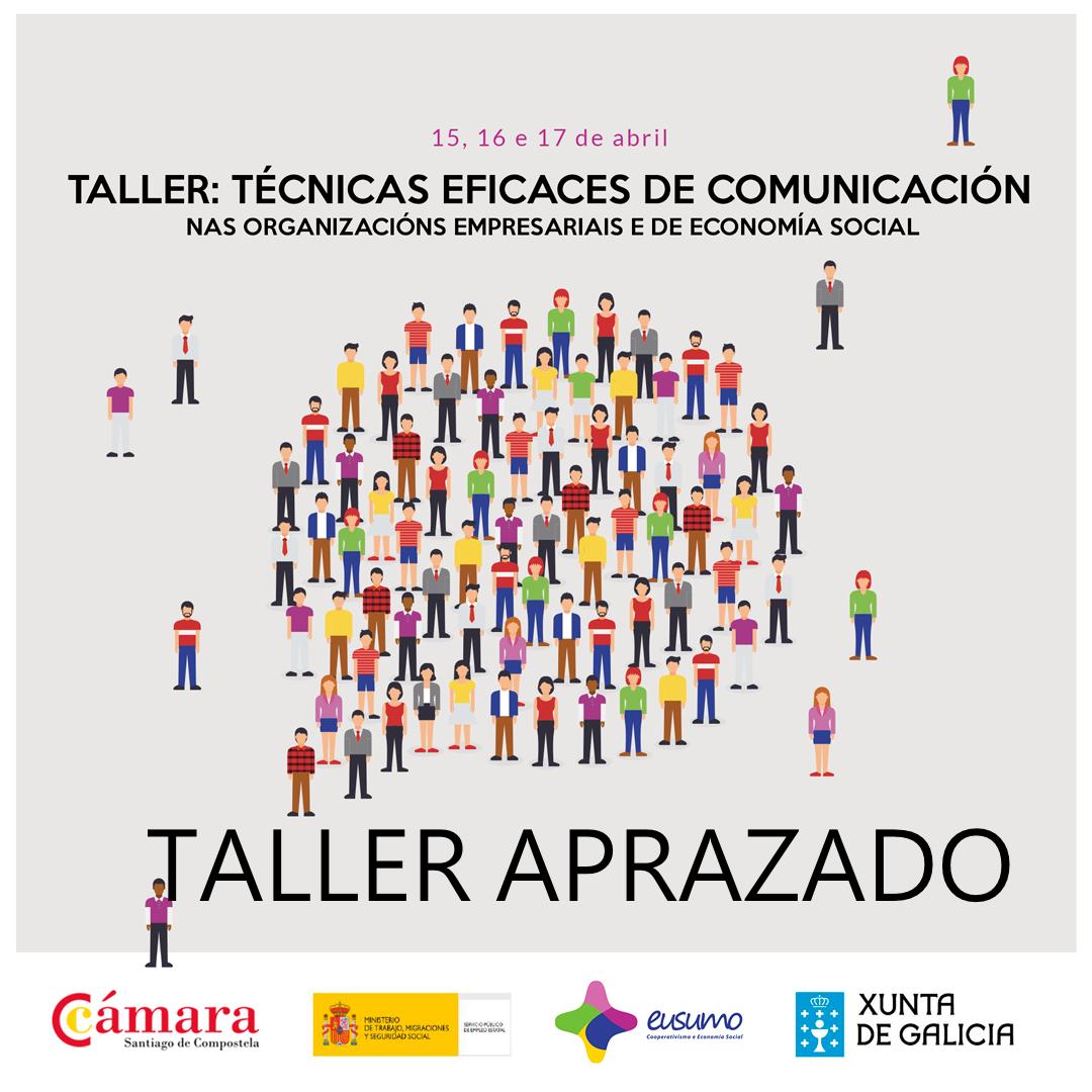 TALLER : TÉCNICAS EFICACES DE COMUNICACIÓN NAS ORGANIZACIÓNS EMPRESARIAIS E DE ECONOMIA SOCIAL